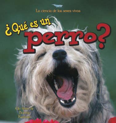 Que Es Un Perro? by Bobbie Kalman image