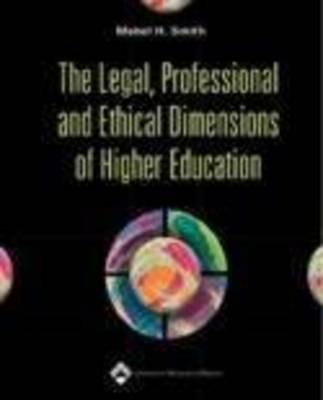 The Legal, Professional and Ethical Dimensions of Higher Education by Mable H. Smith image