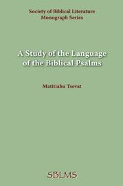 A Study of the Language of the Biblical Psalms by Matitiahu Tsevat image