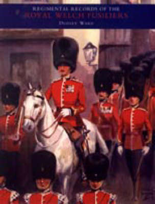Regimental Records of The Royal Welch Fusiliers: v. 3 by C.H.Dudley Ward image