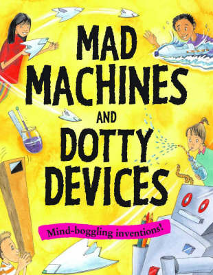 Mad Machines and Dotty Devices by Susan Martineau image