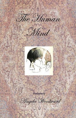 The Human Mind by Angela Woodward