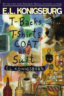 Tbacks Tshirts Coat and Suit by E.L. Konigsburg