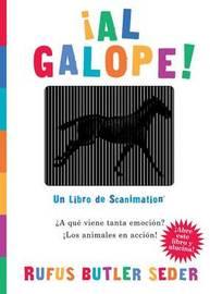 Al Galope!: Un Libro de Scanimation by Rufus Butler Seder