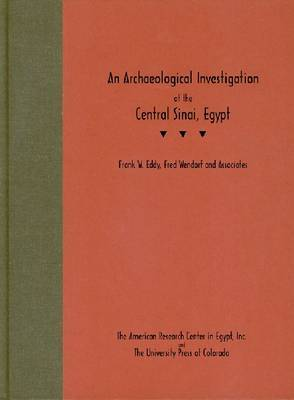 An Archaeological Investigation of the Central Sinai, Egypt by Frank W. Eddy