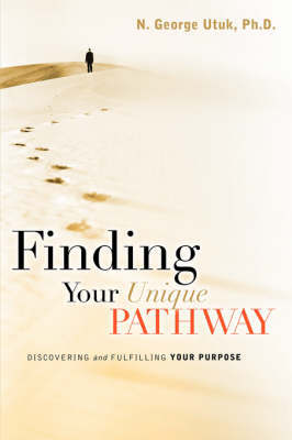 Finding Your Unique Pathway by N. George Utuk image