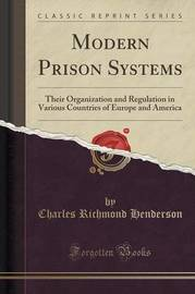 Modern Prison Systems by Charles Richmond Henderson