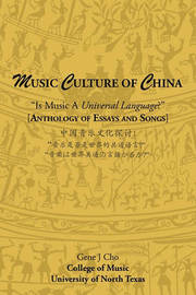 """Music Culture of China: """"Is Music a Universal Language?"""" [Anthology of Essays] by J Cho Gene J Cho"""
