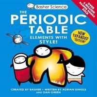 Basher Science: The Periodic Table by Adrian Dingle