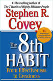 The 8th Habit: From Effectiveness To Greatness by Stephen R Covey