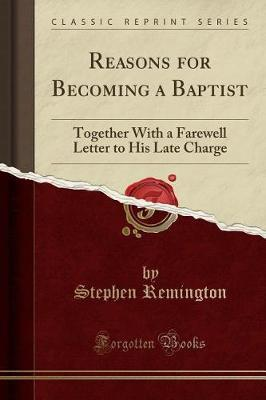 Reasons for Becoming a Baptist by Stephen Remington image