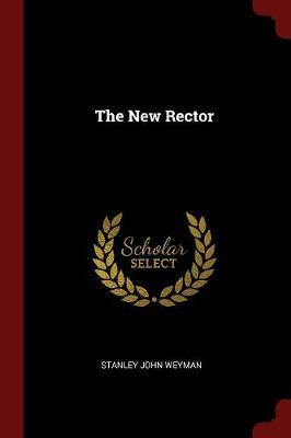 The New Rector by Stanley John Weyman image