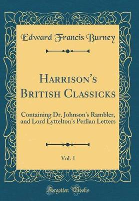 Harrison's British Classicks, Vol. 1 by Edward Francis Burney