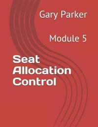 Seat Allocation Control by Gary Parker
