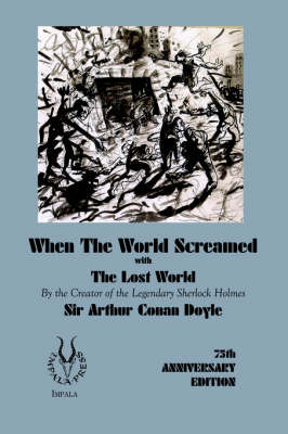 When the World Screamed, with The Lost World by Sir Arthur Conan Doyle image