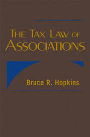 The Tax Law of Associations by Bruce R Hopkins image