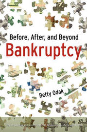 Before, After, and Beyond Bankruptcy Before, After, and Beyond Bankruptcy by Betty Odak image