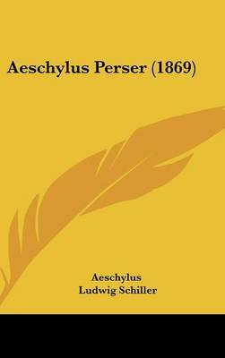 Aeschylus Perser (1869) by Aeschylus image