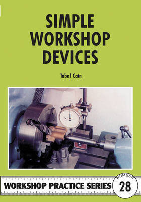 Simple Workshop Devices by Tubal Cain