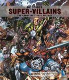 DC Comics: Super-Villains: The Complete Visual History by Daniel Wallace
