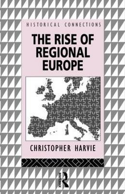 The Rise of Regional Europe by Christopher Harvie image