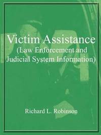 Victim Assistance (law Enforcement and Judicial System Information) by Richard L. Robinson image