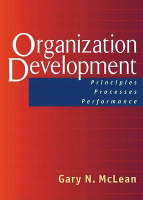 Organization Development; Principles, Proceses, Performance by Gary N McLean image