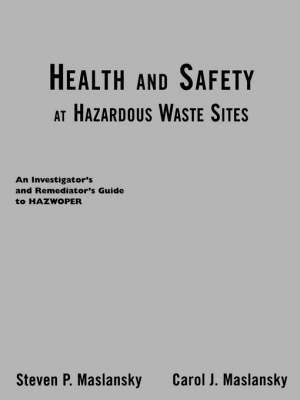 Health and Safety at Hazardous Materials Sites by Carol J. Maslansky image
