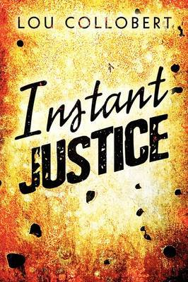 Instant Justice by Lou Collobert image