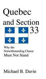 Quebec and Section 33 by Michael B Davie