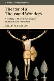 Cambridge Latin American Studies: Series Number 103 by William B Taylor