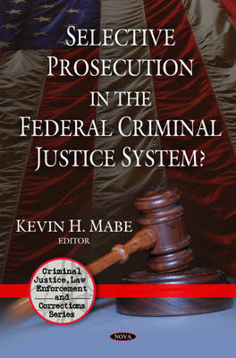 Selective Prosecution in the Federal Criminal Justice System?