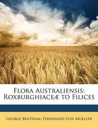 Flora Australiensis: Roxburghiace] to Filices by Ferdinand Von Mueller