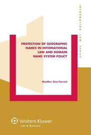 Protection of Geographic Names in International Law and Domain Name System by Heather Ann Forrest image