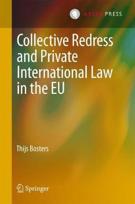 Collective Redress and Private International Law in the EU by Thijs Bosters image