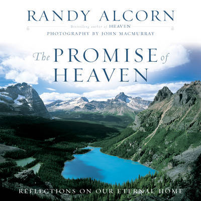 The Promise of Heaven by Randy Alcorn