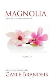Magnolia by Gayle Brandeis