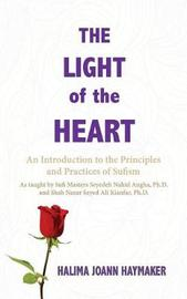 The Light of the Heart by Halima Joann Haymaker