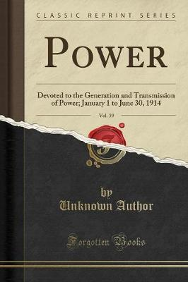 Power, Vol. 39 by Unknown Author