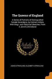 The Queens of England by Agnes Strickland