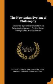 The Newtonian System of Philosophy by Oliver Goldsmith