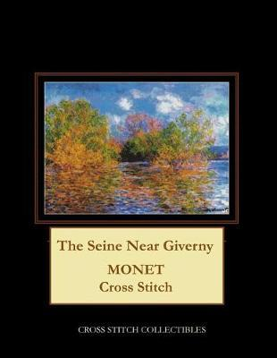 The Seine Near Giverny by Kathleen George