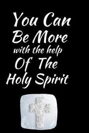 You Can Be More With The Help Of The Holy Spirit by Angelic Journal image