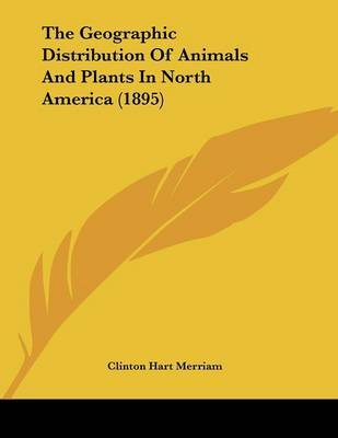 The Geographic Distribution of Animals and Plants in North America (1895) by Clinton Hart Merriam image