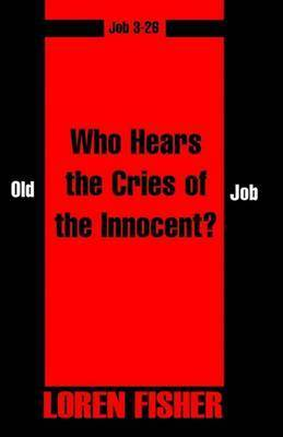 Who Hears the Cries of the Innocent? by Loren Fisher