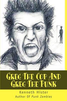 Greg the Cop and Greg the Punk by Kenneth Batts