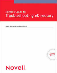 Novell's Guide to Troubleshooting eDirectory by Peter Kuo image