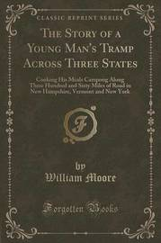 The Story of a Young Man's Tramp Across Three States by William Moore image