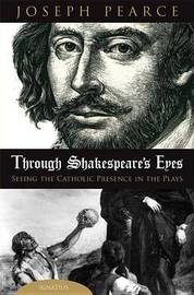 Through Shakespeare's Eyes by Joseph Pearce image