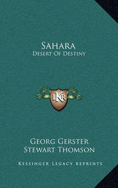 Sahara Sahara: Desert of Destiny Desert of Destiny by Georg Gerster